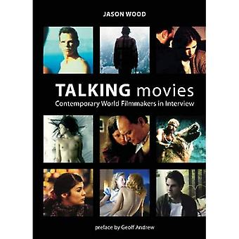 Talking Movies: Contemporary World Filmmakers in Interview
