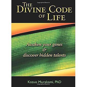 Il codice divino della vita: risvegliare i tuoi geni e scoprire talenti nascosti