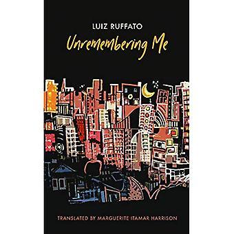 Unremembering Me (Braziliaanse literatuur in vertaling serie)