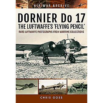 Dornier 17 de Luftwaffe de 'Flying potlood' - zeldzame Luftwaffe fotograaf
