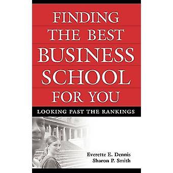Encontrar a melhor escola de negócios para você olhar para além do ranking por Dennis & Everette E.
