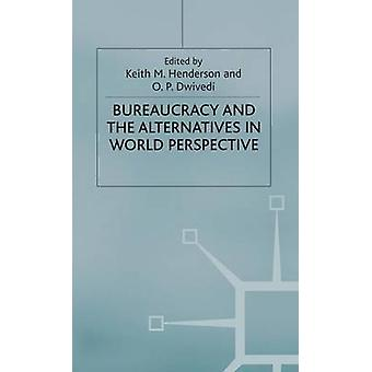 Bureaucracy and the Alternatives in World Perspective by Henderson & K.