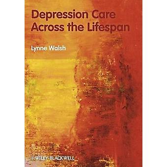 Depression Care Across the Lifespan by Walsh & Lynne