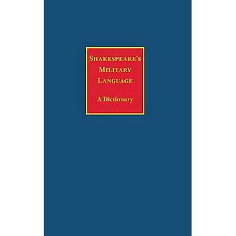 Shakespeares Military Language by Edelman & Charles