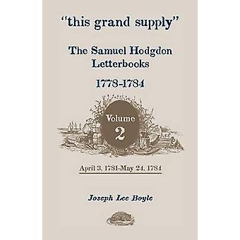 Questo Grand fornire il Letterbooks di Hodgdon Samuel 17781784. Volume 2 3 aprile 1781 24 maggio 1784 di Hodgdon & Samuel