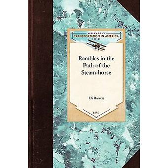 Rambles in the Path of the Steamhorse by Eli Bowen