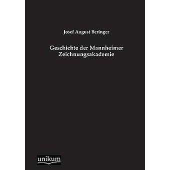 Geschichte der Mannheimer Zeichnungsakademie door Beringer & Josef August