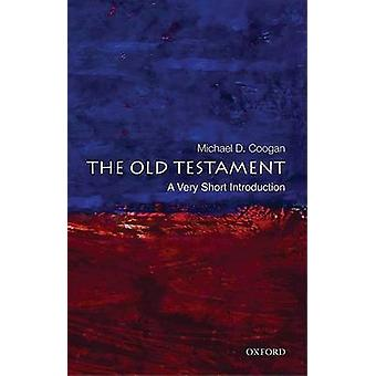 The Old Testament - A Very Short Introduction by Michael David Coogan