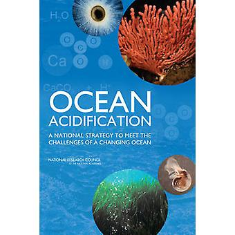 Ocean Acidification - A National Strategy to Meet the Challenges of a