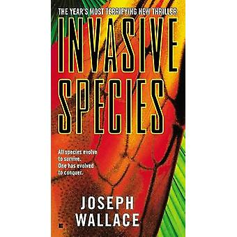 Invasive Species by Joseph Wallace - 9780425269497 Book