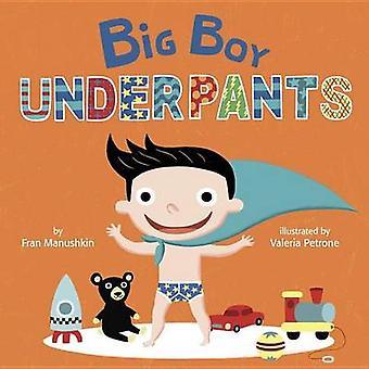 Big Boy Underpants by Fran Manushkin - Valeria Petrone - 978055353861