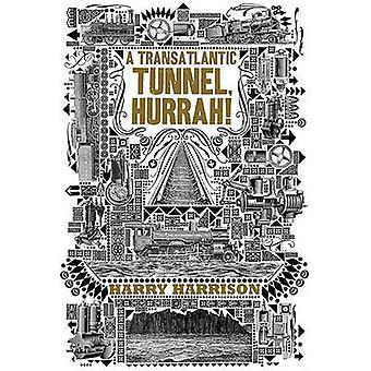 A Transatlantic Tunnel - Hurrah! by Harry Harrison - 9780765327864 Bo