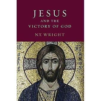Jesus and the Victory of God by N.T. Wright - 9780800626822 Book