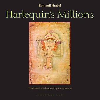 Harlequin's Millions - A Novel by Bohumil Hrabal - 9780981955735 Book