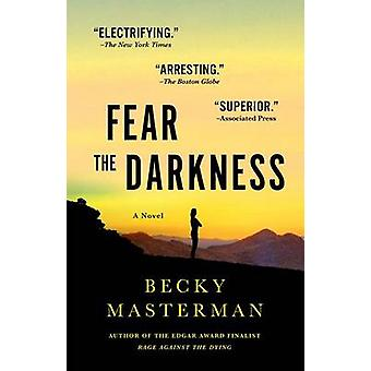 Fear the Darkness by Becky Masterman - 9781250073938 Book
