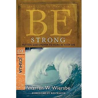 Be Strong ( Joshua ) - Putting God's Power to Work in Yourlife by Warr