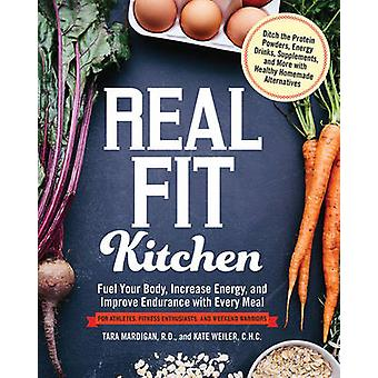 Real Fit Kitchen - Fuel Your Body - Improve Energy - and Increase Stre
