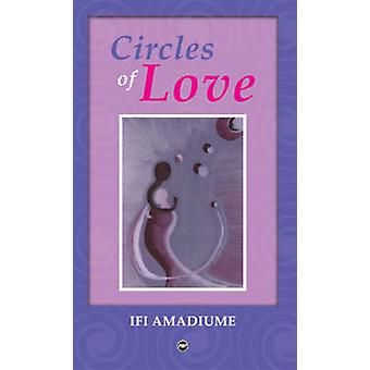 Circles of Love by Ifi Amadiume - 9781592214891 Book