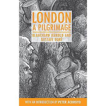London - A Pilgrimage by Blanchard Jerrold - 9781843311935 Book