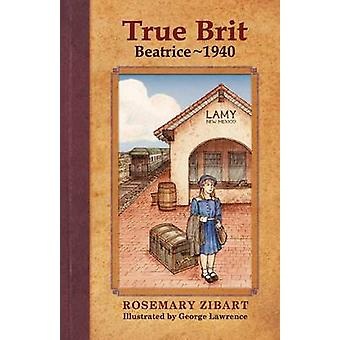True Brit - Beatrice 1940 by Rosemary Zibart - 9781932926187 Book