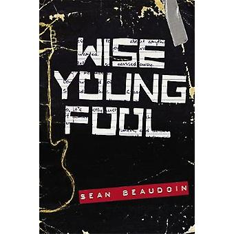 Wise Young Fool par Sean Beaudoin