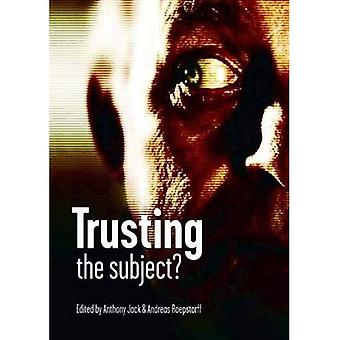 Trusting the Subject?