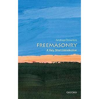 Freemasonry A Very Short Introduction by Andreas nnerfors