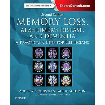 Memory Loss Alzheimers Disease and Dementia by Andrew Budson