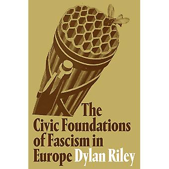 Civic Foundations of Fascism in Europe by Dylan Riley