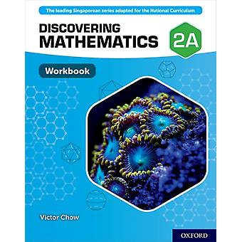 Discovering Mathematics Workbook 2A by Victor Chow