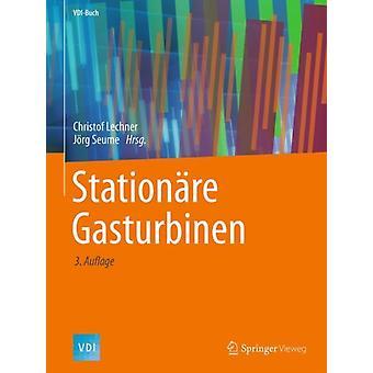 Stationare Gasturbinen door bewerkt door Christof Lechner & geredigeerd door J RG Seume