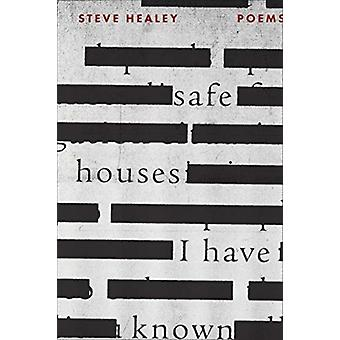 Safe Houses I Have Known by Steve Healy