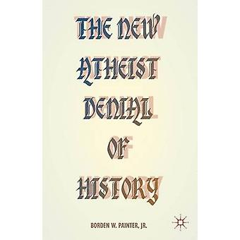 New Atheist Denial of History by Painter & Borden W