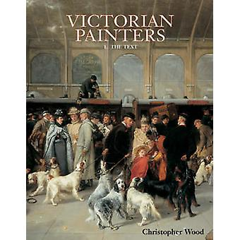 Victorian Painters  the Text by Christopher Wood