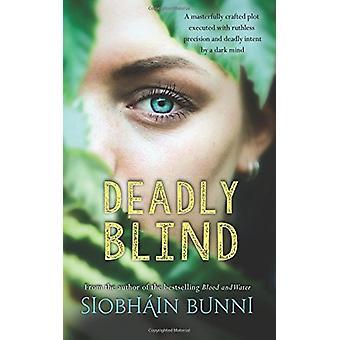Deadly Blind by Siobhain Bunni - 9781781998236 Book