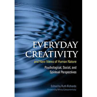 Creativity and New Views of Human Nature - Psychological - Social - an