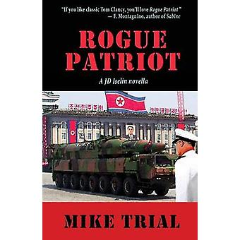 Rogue Patriot by Trial & Mike