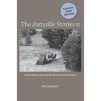 The Lamoille Stories II by Schubart & Bill