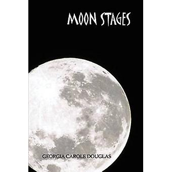 MOON STAGES by Douglas & Georgia Carole
