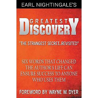 Earl Nightingales Greatest Discovery Six Words that Changed the Authors Life Can Ensure Success to Anyone Who Uses Them by Nightingale & Earl