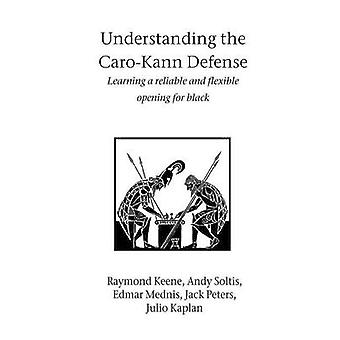 Understanding the CaroKann Defense by Keene & Raymond