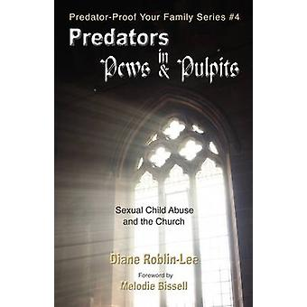 Predators in Pews and Pulpits by RoblinLee & Diane E.