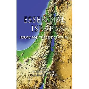 Essential Israel Essays for the 21st Century by Troen & S Ilan