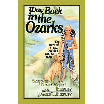 Way Back in the Ozarks by Hefley & Howard & Ozark Monk
