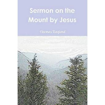 Sermon on the Mount by Jesus by Ragland & Thomas
