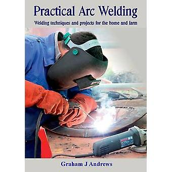 Practical Arc Welding by Andrews & Graham