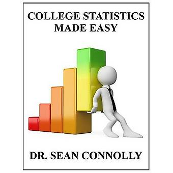 College Statistics Made Easy by Connolly & Sean
