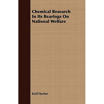 Chemical Research In Its Bearings On National Welfare by Fischer & Emil