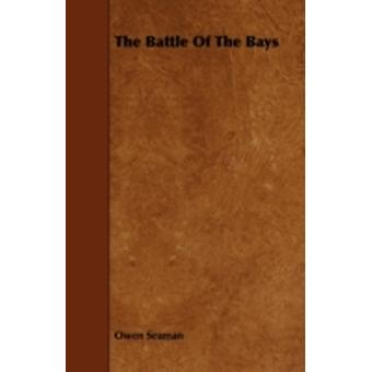 The Battle Of The Bays by Seaman & Owen