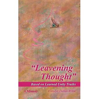 Leavening Thought Based on Learned Unity Truths par DallasWhite et Carolyn